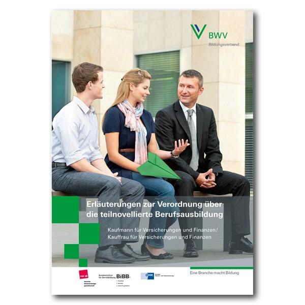 Erläuterungen zur Verordnung über die teilnovellierte Berufsausbildung zum/zur Kaufmann/Kauffrau für Versicherungen und Finanzen